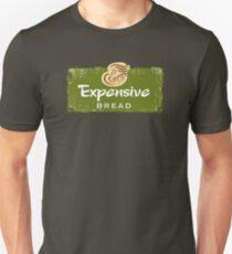Expensive Bread Unisex T-Shirt