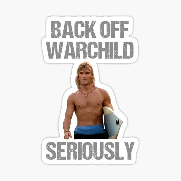 Back Off Warchild Seriously Sticker