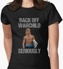 Back Off Warchild Seriously Women's Fitted T-Shirt