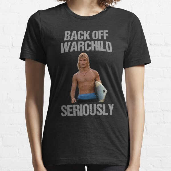 Back Off Warchild Seriously Essential T-Shirt