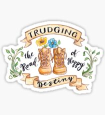 Trudging the Road of Happy Destiny Sticker