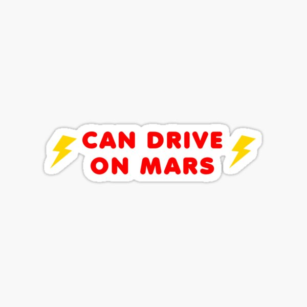 CAN DRIVE ON MARS Sticker