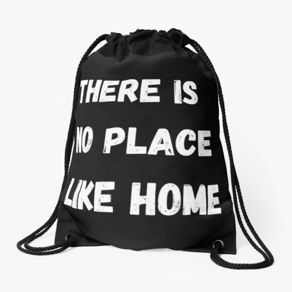 there is no place like home Drawstring Bag