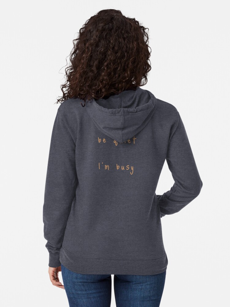 Alternate view of shhh be quiet I'm busy v1 - ORANGE font Lightweight Hoodie