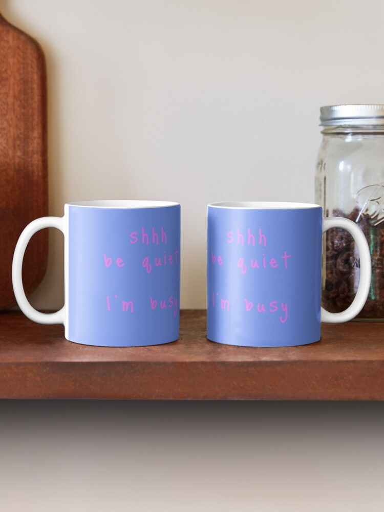 Alternate view of shhh be quiet I'm busy v1 - PINK font Mug