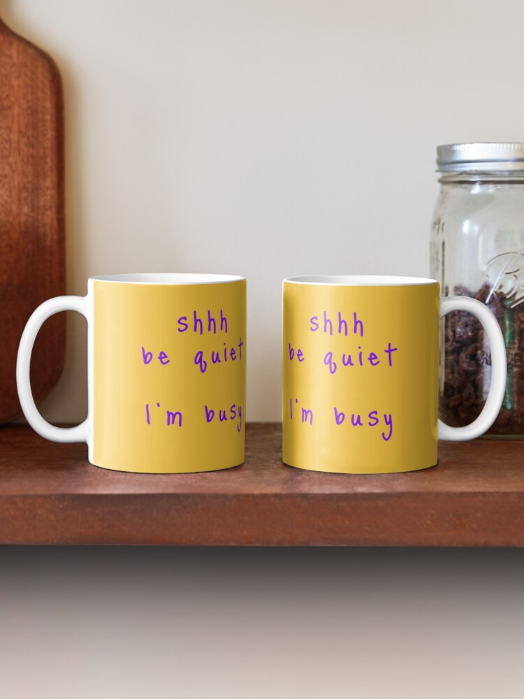Alternate view of shhh be quiet I'm busy v1 - PURPLE font Mug