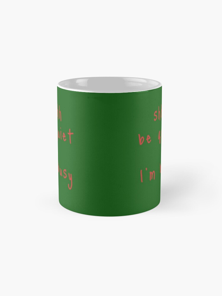 Alternate view of shhh be quiet I'm busy v1 - RED font Mug