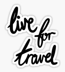 Live for Travel Sticker
