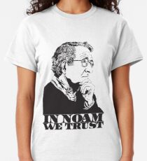 In Noam We Trust - Noam Chomsky Design - Liberal Activist, Author, Professor - Gift for Liberal and Political Science Majors Classic T-Shirt