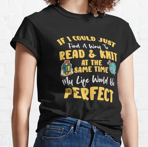 Book Lover Knitting Book Reading Arts and Crafts Classic T-Shirt