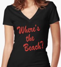 Where's the Beach Women's Fitted V-Neck T-Shirt
