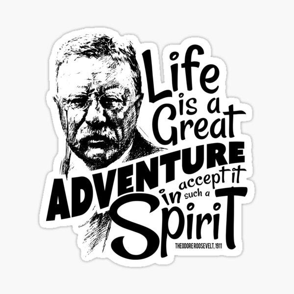Life Adventure Spirit Theodore Roosevelt Sticker