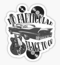 No Particular Place to Go - monotone Sticker
