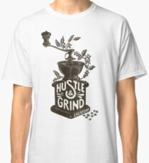 Hustle and Grind Classic T-Shirt
