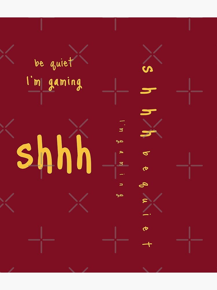 shhh be quiet I'm gaming v1 - GOLD font by ahmadwehbeMerch