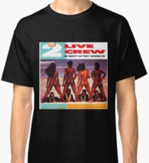 TOP THE 2 LIVE CREW Classic T-Shirt