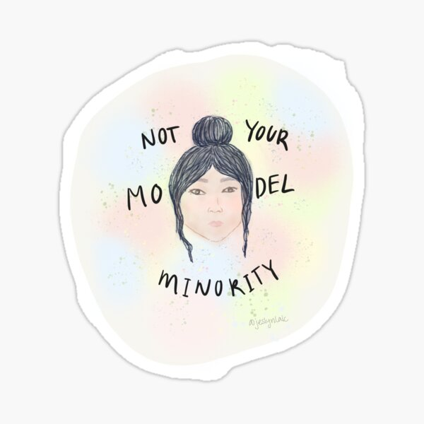 """Not Your Model Minority"" Watercolor Sticker"