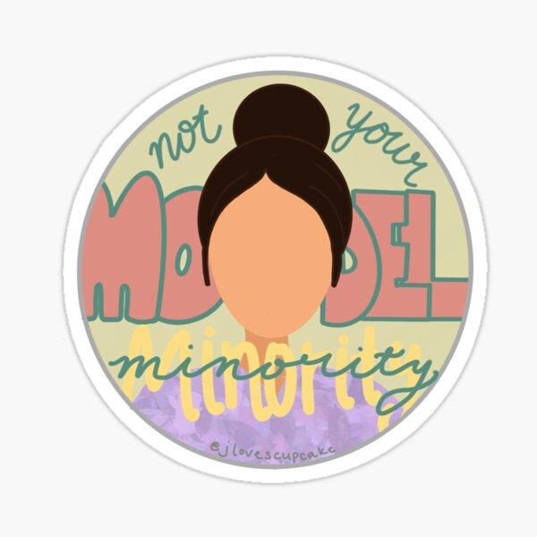"""""""Not Your Model Minority"""" Woman Sticker"""