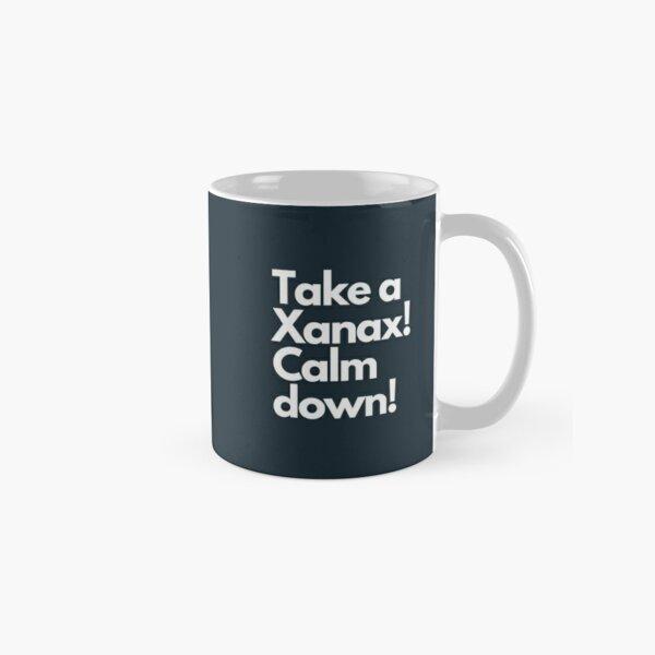 Take a Xanax! - RHONY Ramona Classic Mug
