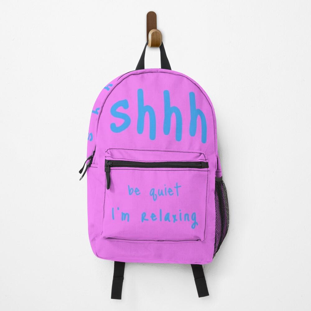 shhh be quiet I'm relaxing v1 - LIGHT BLUE font Backpack