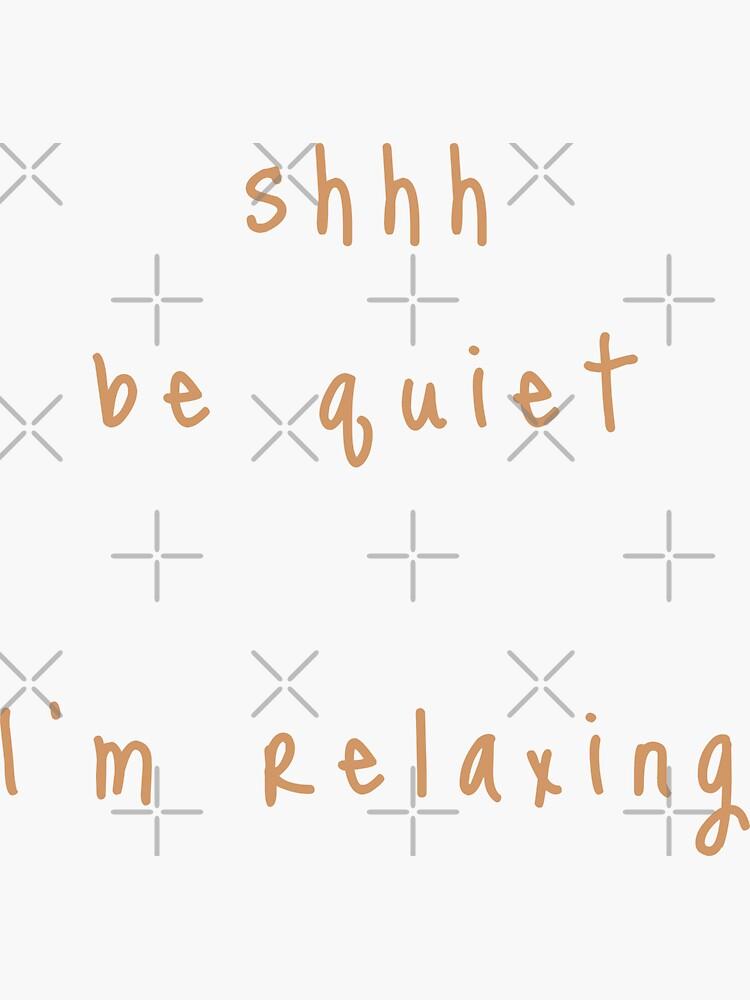 shhh be quiet I'm relaxing v1 - ORANGE font by ahmadwehbeMerch