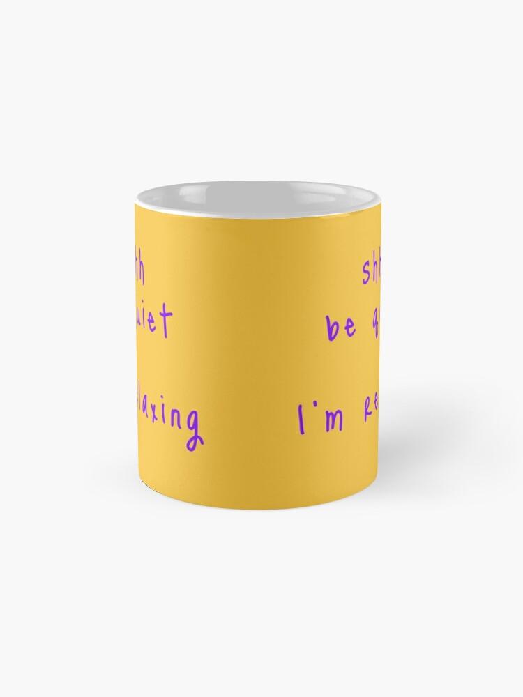 Alternate view of shhh be quiet I'm relaxing v1 - PURPLE font Mug