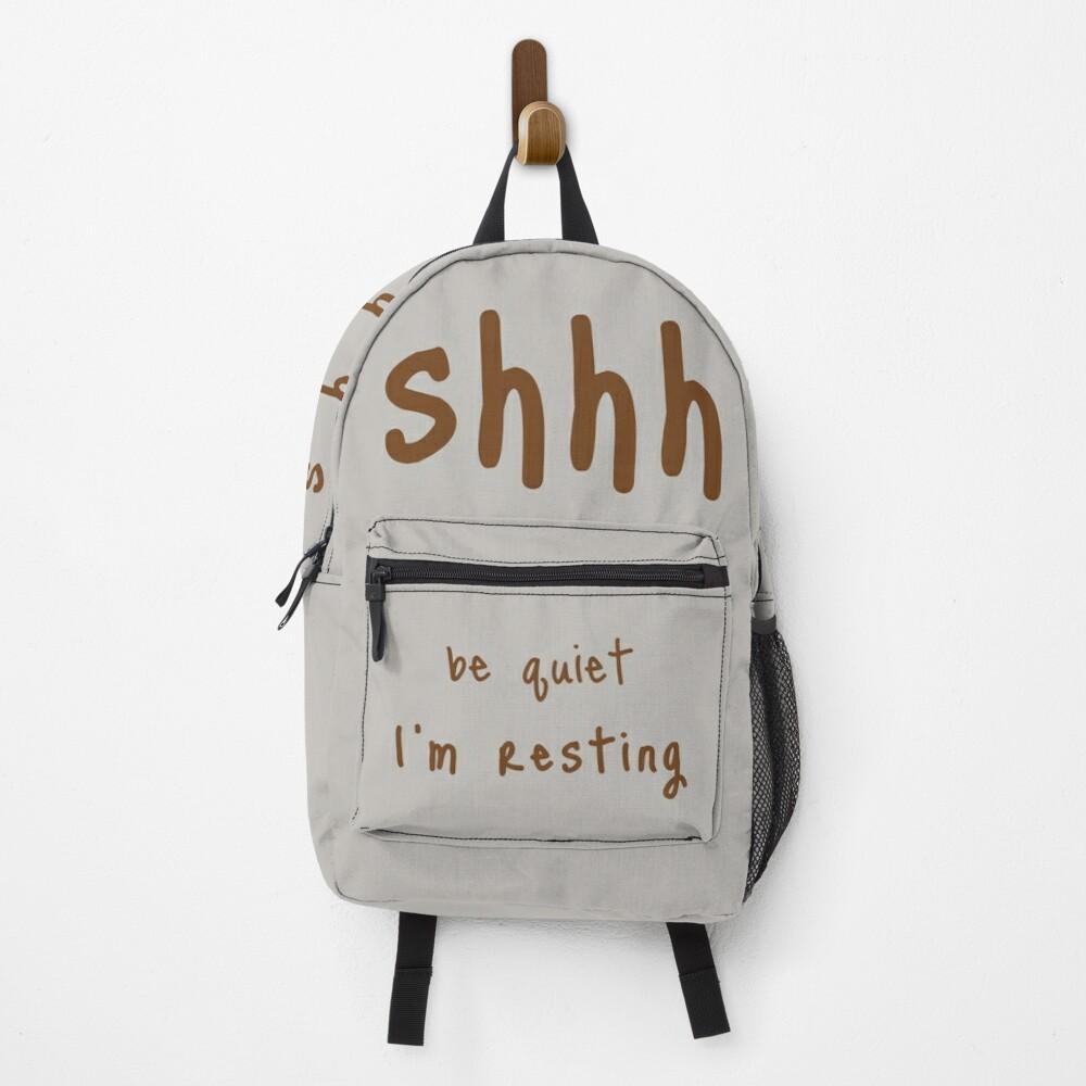 shhh be quiet I'm resting v1 - BROWN font Backpack
