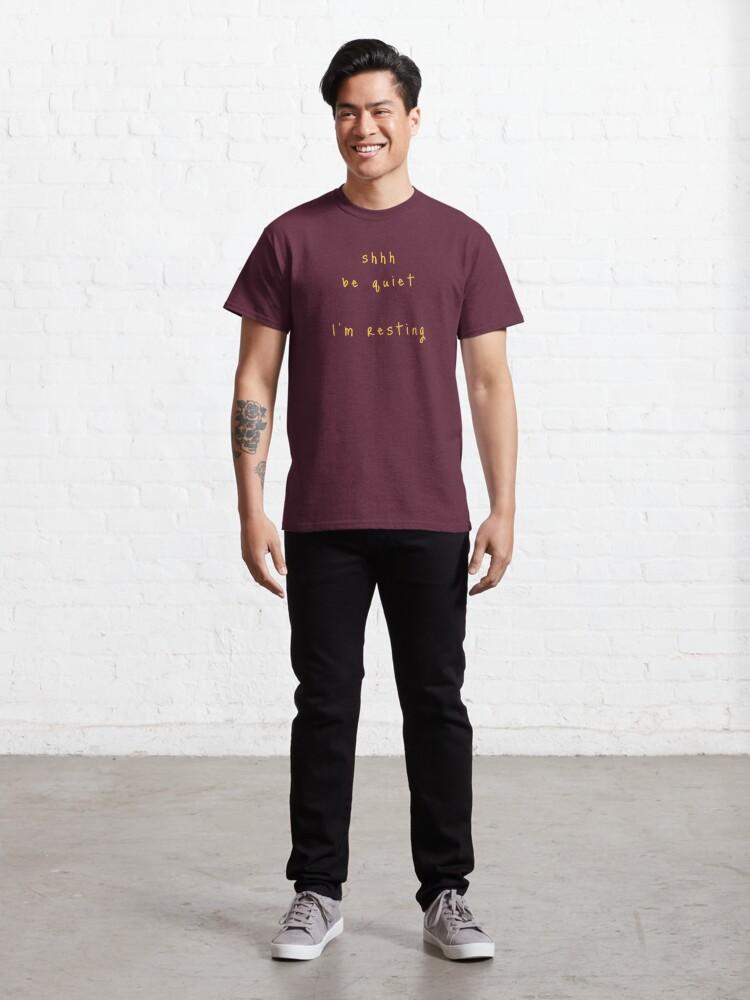 Alternate view of shhh be quiet I'm resting v1 - GOLD font Classic T-Shirt