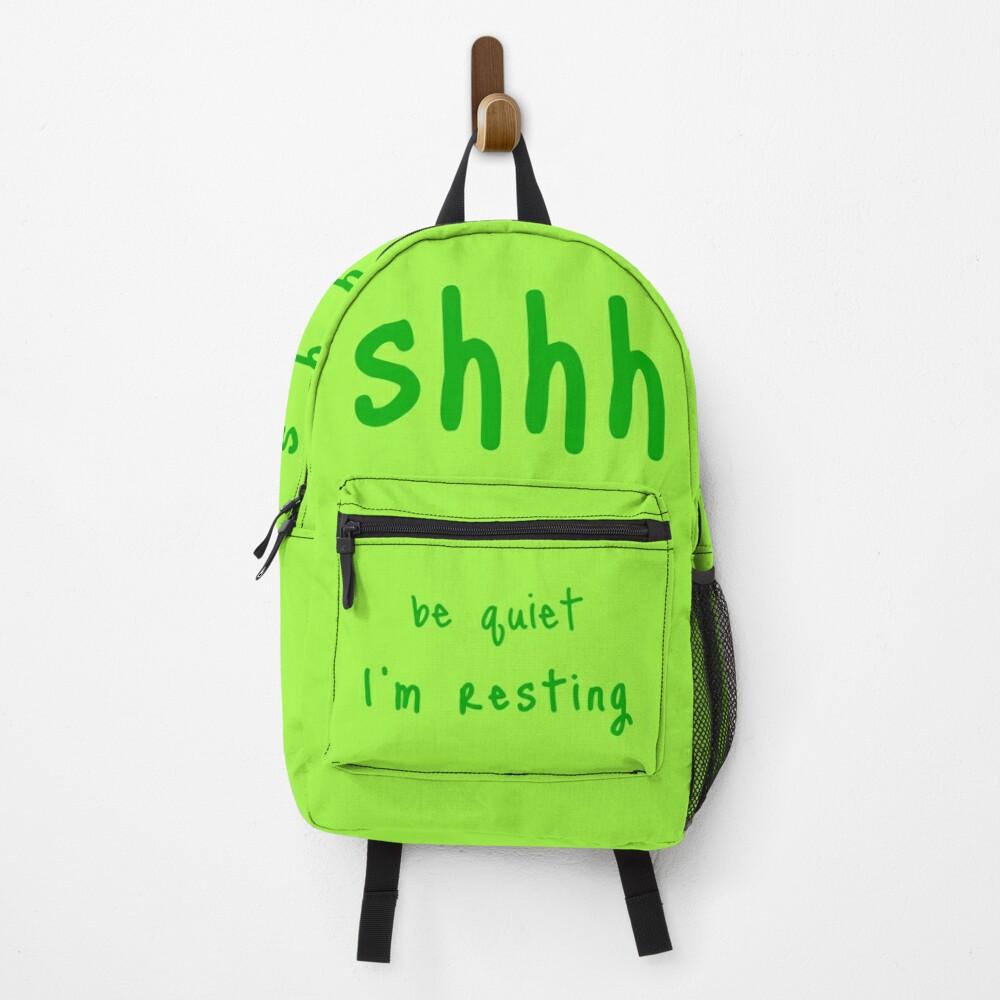 shhh be quiet I'm resting v1 - GREEN font Backpack