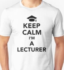 Keep calm I'm a lecturer Unisex T-Shirt