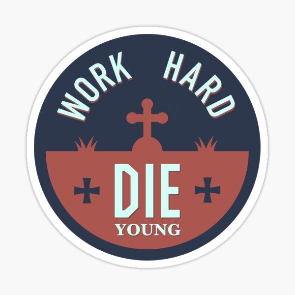Work hard - die young sticker dark blue Sticker