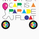 My Other Car Is A Parade Float by DougPop