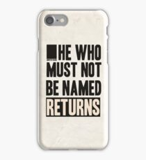 he who must not be named returns iPhone Case/Skin