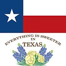 Everything is Sweeter in Texas by ToxicMaiden