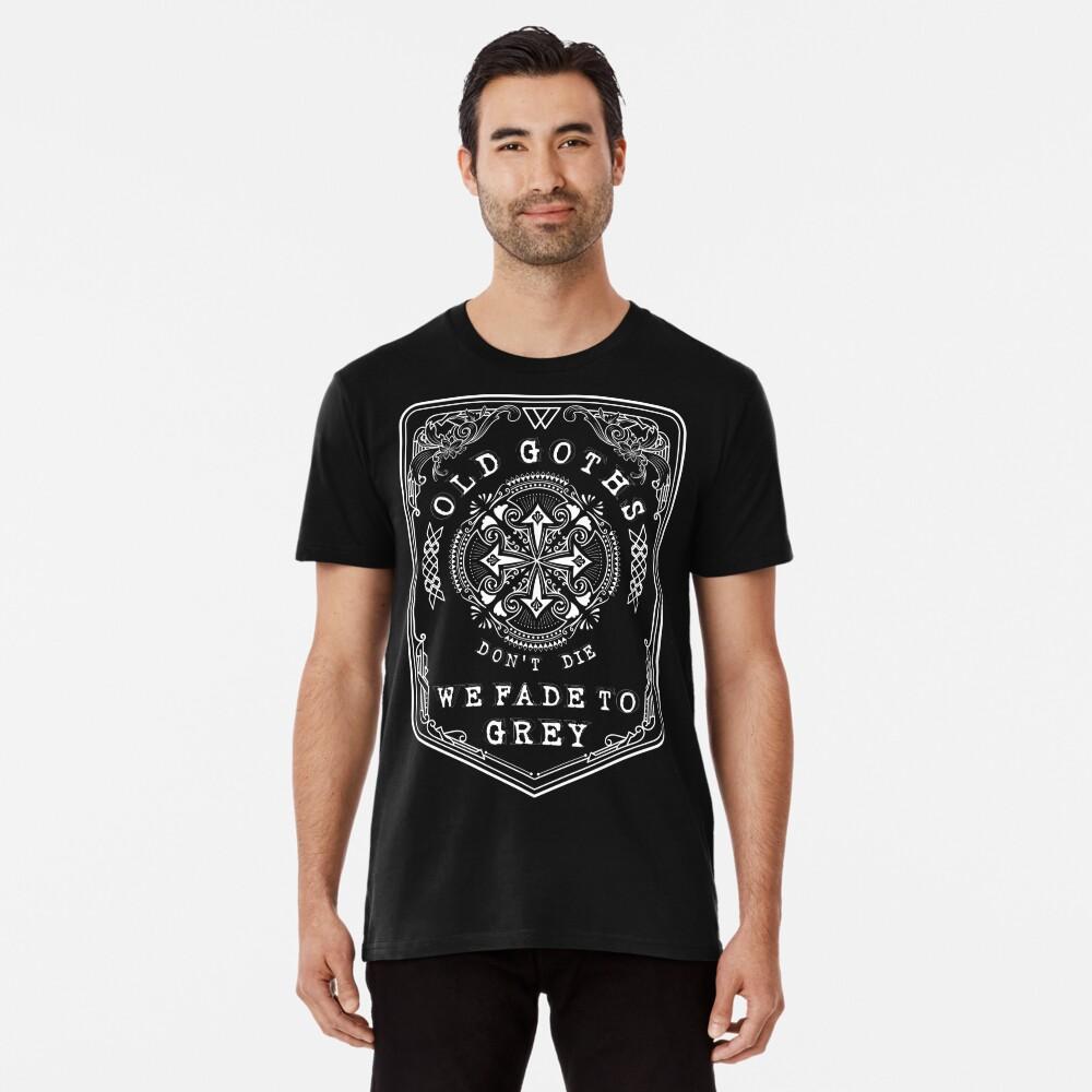 Old Goths don't die Premium T-Shirt