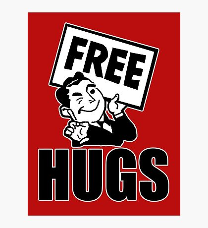 Free Hugs! Photographic Print