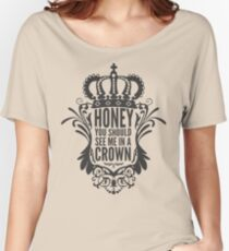 In A Crown - Deluxe Edition Women's Relaxed Fit T-Shirt