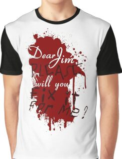 Dear Jim, Fix It For Me Graphic T-Shirt