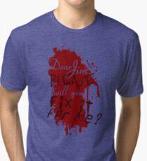 Dear Jim, Fix It For Me Tri-blend T-Shirt