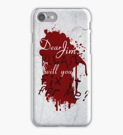 Dear Jim, Fix It For Me iPhone Case/Skin