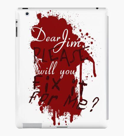 Dear Jim, Fix It For Me iPad Case/Skin