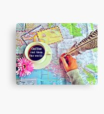 Coffee and Then The World Canvas Print