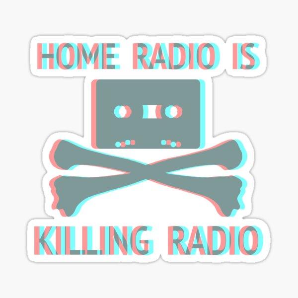 Beware! The Radio • HOME RADIO IS KILLING RADIO Sticker