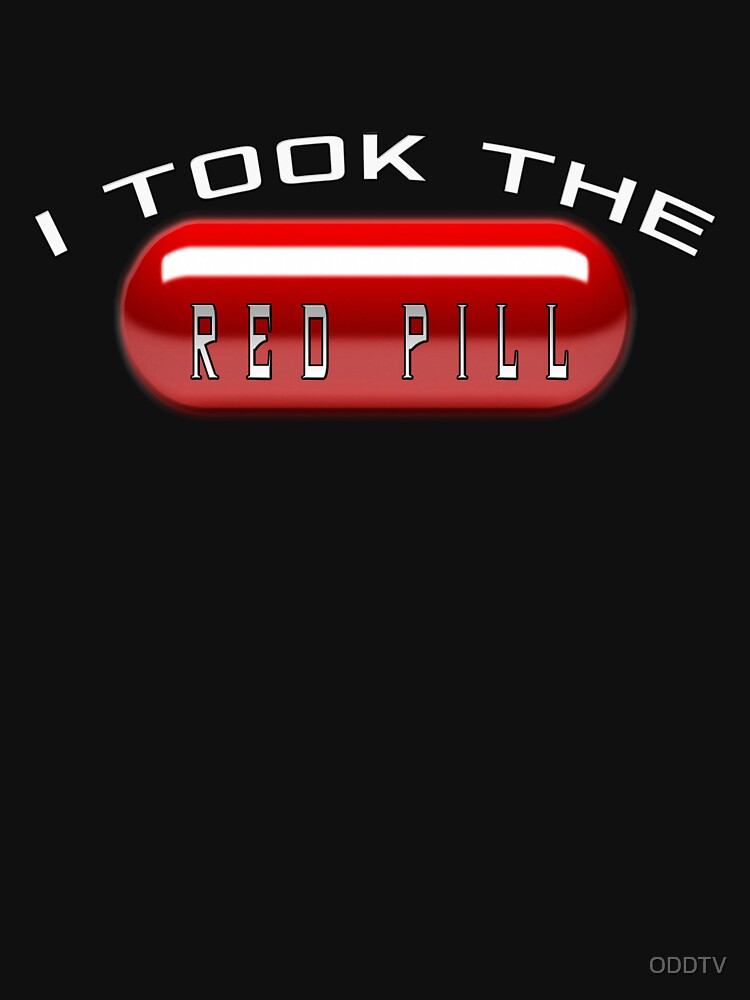 I Took the Red Pill - The Matrix by ODDTV