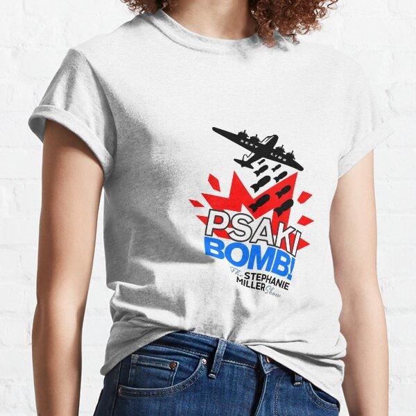 Psaki Bomb!  Incoming!! Classic T-Shirt