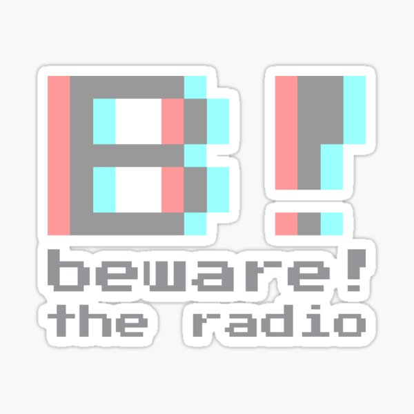 Beware! The Radio • B! 3D part II Sticker