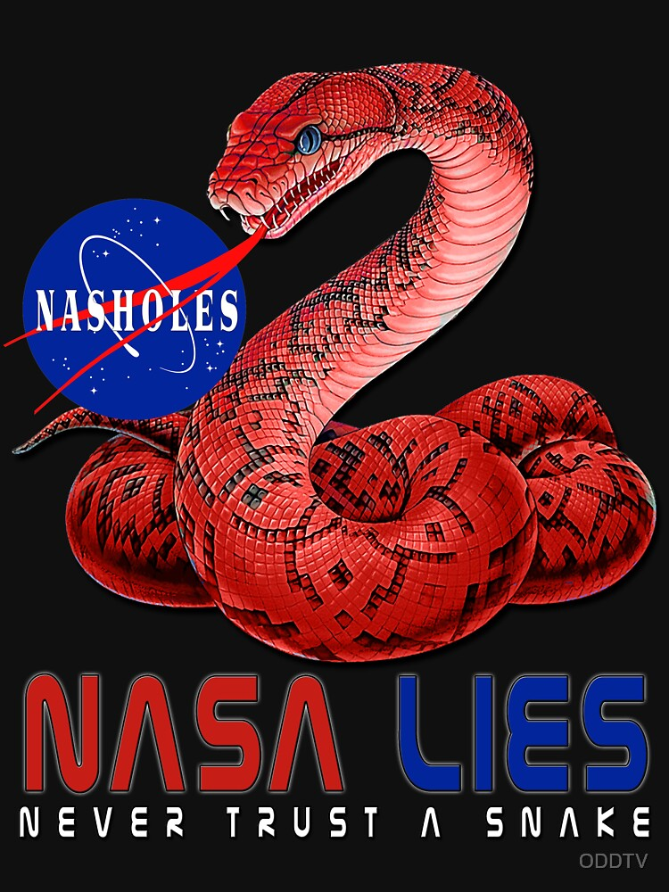 Quot Nasa Lies Never Trust A Snake Quot T Shirt By Oddtv Redbubble