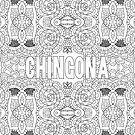 Chingona by Rosanna Alvarez by CitlaliRose