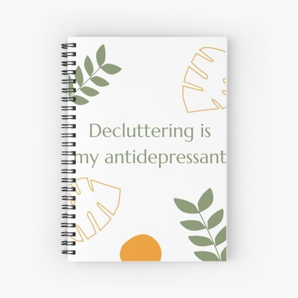 Decluttering is my antidepressant Spiral Notebook