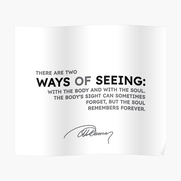 Alexandre Dumas quotes - There are two ways of seeing: with the... Poster